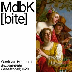 MdbK [bite]: Gerrit van Honthorst. Musizierende Gesellschaft