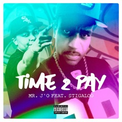 Time 2 Pay (Mr. J'O feat. Stigaloo)