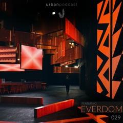 Urban Podcast 029 - Everdom