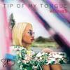 Tip of My Tongue (Wuki Remix)