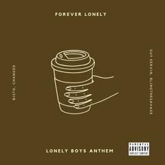 LONELY BOY ANTHEM W/ CHANGED x BT$ x GUY EERVIN x BISTO [PROD. BY BT$]