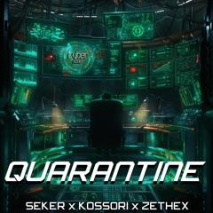 Seker & Kossori & ZetheX - Quarantine