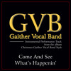 Come and See What's Happenin' (Christmas Gaither Vocal Band Style Album Version)