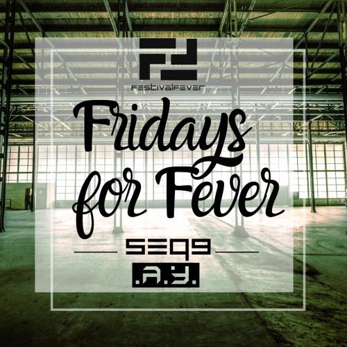 FRIDAYS FOR FEVER - SEQ9 - .A.Y. - Techno