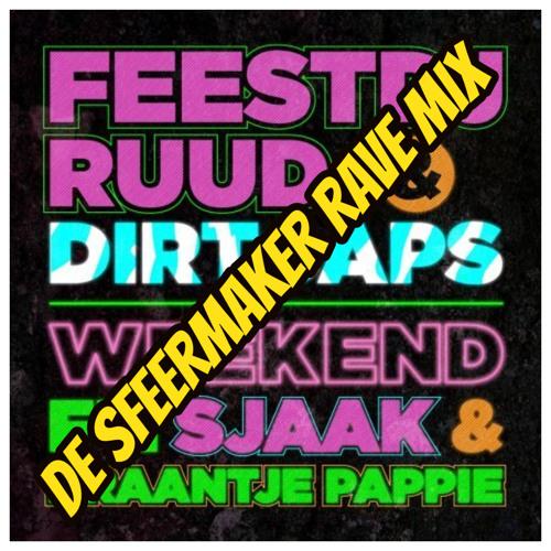Feestdjruud En Dirtcaps Ft. PLN-B - Weekend (De Sfeermaker Rave Mix)*SNIPPED* FULL IN DL