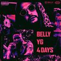 Belly 4 Days (Ft. YG) Artwork