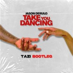 Take You Dancing (TAZI Bootleg)