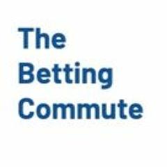 Betting Commute Ep. 3