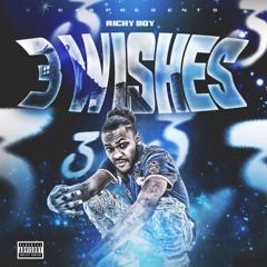 3 Wishes - Richyboy