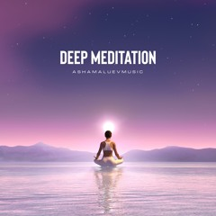 Deep Meditation - Calm and Relaxing Background Music / Soft Ambient Music For Yoga (FREE DOWNLOAD)