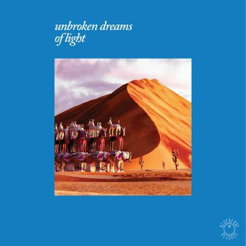 Unbroken Dreams Of Light