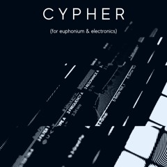 CYPHER (for euphonium & electronics) - David Childs