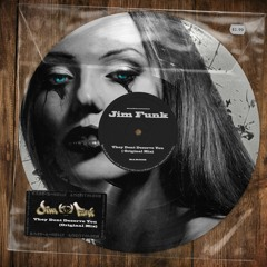 They Dont Deserve You - (Jim Funk Original Mix)