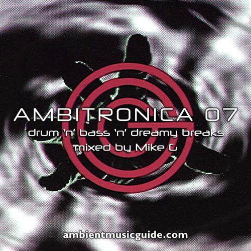 Ambitronica 07 - Drum 'n' Bass 'n' Dreamy Breaks 1994-2017 Part 1