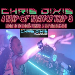 Chris Dixis A Trip Of Trance 3 Vinyls From 90 To 2000'S.3 September 2K21