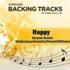 Happy (Originally Performed By Pharrell Williams) [Karaoke Version]