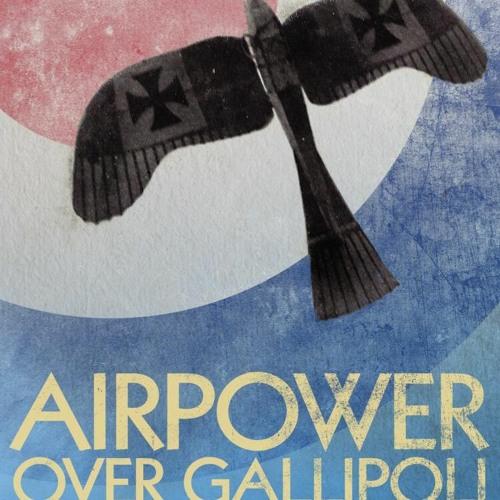 09: Sterling Michael Pavelec - Gallipoli's Air War