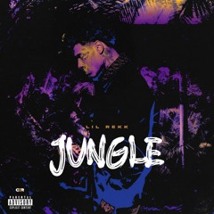 Lil Rekk - Jungle