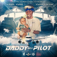 Vybz Kartel & Likkle Vybz - Daddy Was A Pilot