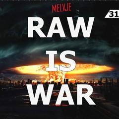Raw Is War #31 XTRA RAW   by MELVJE