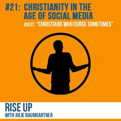 #21:  Christianity in the Age of Social Media
