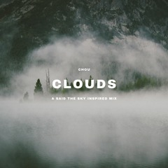 CLOUDS | A Said the Sky Inspired Mix