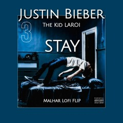 Justin Bieber - Stay (Malhar LoFi Flip) | The Kid LAROI | LoFi