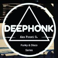 Deephonk (aka Fonsi G.) Funk & Disco Series Vol.2