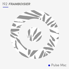 192ème Pulsation - FRAMBOISIER