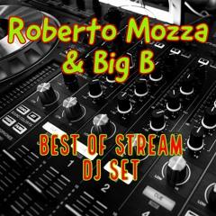 Roberto Mozza & Big B   Best of Stream DJ Set