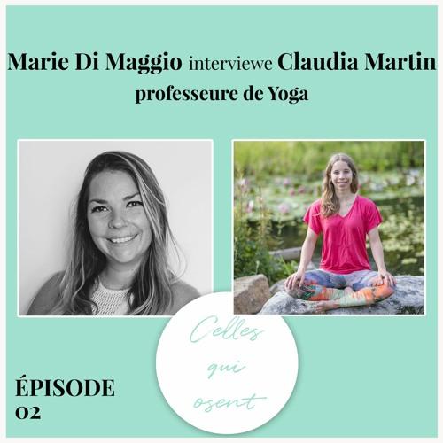 Episode 2 : Interview de Claudia Martin - Professeure de Yoga et Blogueuse