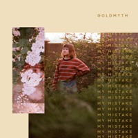 Goldmyth - My Mistake