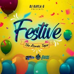 DJ Kayla G - FESTIVE: The Dancehall REMIX TAPE (2020 Mixtape) - FYAH SQUAD Sound @RIDDIMSTREAM