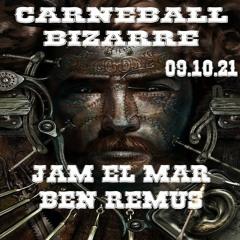 Jam el Mar & Ben Remus @Carneball Bizarre