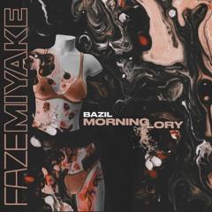 BAZIL X FAZE MIYAKE - MORNING GLORY