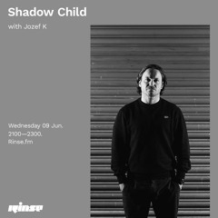 Shadow Child with Jozef K - 09 June 2021