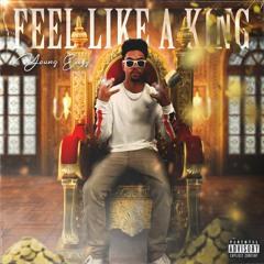 Feel Like A King (Young Eazy)
