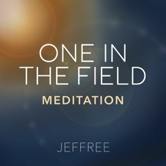 One In The Field Meditation