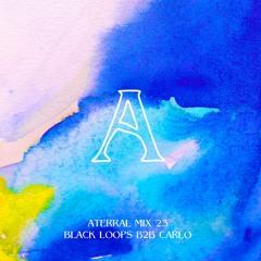 Aterral Mix 23 - Black Loops B2B Carlo [Live at Badaboum]