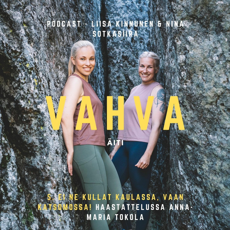 Ei ne kullat kaulassa, vaan katsomossa - haastattelussa Anna-Maria Tokola