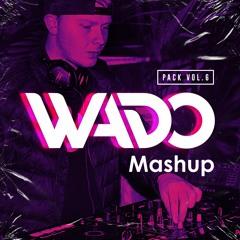 Wado's Mashup Pack Vol. 6 (Promo Mix)