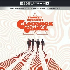 A CLOCKWORK ORANGE 4K (PETER CANAVESE) CELLULOID DREAMS THE MOVIE SHOW (9-24-21) SCREEN SCENE