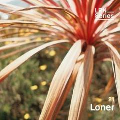 Loner - LRN Series #21