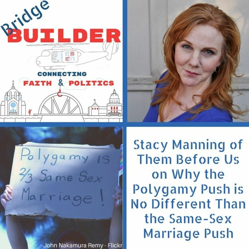 Stacy Manning of Them Before Us on Why Polygamy & Same-Sex Marriage Advocates Use the Same Language