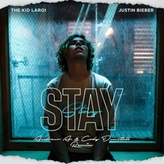 The Kid LAROI, Justin Bieber - Stay (Andrew A & Cody Dunstall Remix)