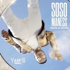 Soso Maness ft Gims - Toute La Noche (YANISS Remix)