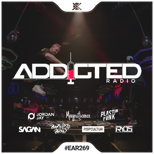 Addicted Radio #269