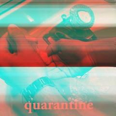 quarantine (feat. chris van, francisco, & lil kneeland) (prod. by leenington)