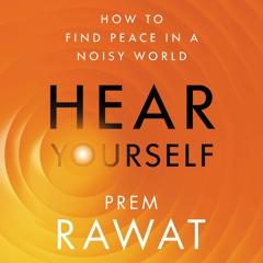 HEAR YOURSELF By Prem Rawat