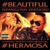 #Beautiful (#Hermosa – Spanglish Version) [feat. Miguel]